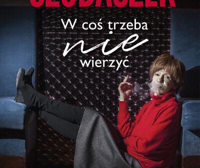 Maria Czubaszek. W coś trzeba nie wierzyć